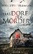 Cover-Bild zu Herrmann, Elisabeth: Das Dorf der Mörder (eBook)