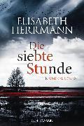 Cover-Bild zu Herrmann, Elisabeth: Die siebte Stunde (eBook)