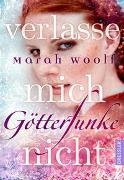 Cover-Bild zu Woolf, Marah: Götterfunke 3. Verlasse mich nicht