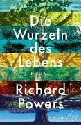 Cover-Bild zu Powers, Richard: Die Wurzeln des Lebens (eBook)