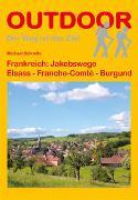 Cover-Bild zu Schnelle, Michael: Frankreich: Jakobswege Elsass - Franche Comté - Burgund