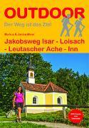 Cover-Bild zu Meier, Markus: Jakobsweg Isar - Loisach - Leutascher Ache - Inn