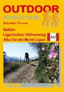 Cover-Bild zu Thomas, Sebastian: Italien: Ligurischer Höhenweg / Alta Via dei Monti Liguri. OutdoorHandbuch