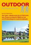 Cover-Bild zu Dippelreither, Reinhard: Auf dem Jakobsweg durch Böhmen, das Österreichische Mühlviertel und Südostbayern nach Innsbruck