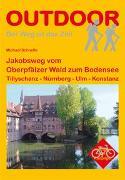 Cover-Bild zu Schnelle, Michael: Jakobsweg vom Oberpfälzer Wald zum Bodensee