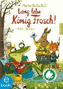 Cover-Bild zu Baltscheit, Martin: Lang lebe König Frosch! (eBook)