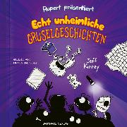 Cover-Bild zu Kinney, Jeff: Rupert präsentiert: Echt unheimliche Gruselgeschichten (Ungekürzt) (Audio Download)