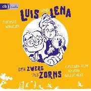 Cover-Bild zu Winkler, Thomas: Luis und Lena - Der Zwerg des Zorns (Audio Download)