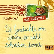 Cover-Bild zu Baltscheit, Martin: Die Geschichte vom Löwen, der nicht schreiben konnte (Audio Download)