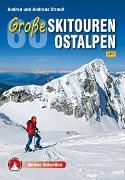 Cover-Bild zu Strauss, Andrea: 60 Große Skitouren Ostalpen