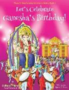 Cover-Bild zu Kumar, Vivek: Let's Celebrate Ganesha's Birthday! (Maya & Neel's India Adventure Series, Book 11)