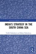 Cover-Bild zu Chakraborti, Tridib: India's Strategy in the South China Sea (eBook)