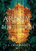 Cover-Bild zu Chakraborty, S. A.: Aranybirodalom (eBook)