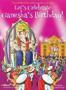 Cover-Bild zu Chakraborty, Ajanta: Let's Celebrate Ganesha's Birthday! (Maya & Neel's India Adventure Series, Book 11)