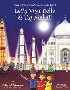Cover-Bild zu Chakraborty, Ajanta: Let's Visit Delhi & Taj Mahal! (Maya & Neel's India Adventure Series, Book 10)