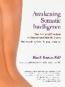 Cover-Bild zu Kaparo, Risa F.: Awakening Somatic Intelligence