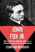 Cover-Bild zu Jr., John Fox: Essential Novelists - John Fox Jr (eBook)