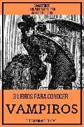 Cover-Bild zu Stoker, Bram: 3 Libros para Conocer Vampiros (eBook)