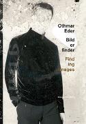 Cover-Bild zu Baumhoff, Katja (Hrsg.): Othmar Eder - Bilderfinder