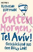 Cover-Bild zu Höftmann, Katharina: Guten Morgen, Tel Aviv! (eBook)
