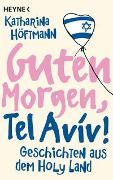 Cover-Bild zu Höftmann, Katharina: Guten Morgen, Tel Aviv!