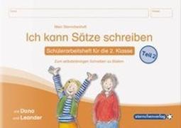 Cover-Bild zu Langhans, Katrin: Ich kann Sätze schreiben Teil 2 - Schülerarbeitsheft für die 2. Klasse