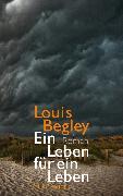 Cover-Bild zu Begley, Louis: Ein Leben für ein Leben (eBook)