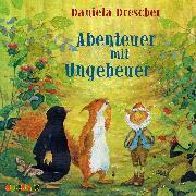 Cover-Bild zu Drescher, Daniela: Abenteuer mit Ungeheuer (Audio Download)