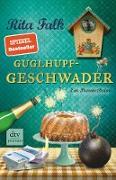 Cover-Bild zu Falk, Rita: Guglhupfgeschwader (eBook)