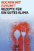 Cover-Bild zu Müller, Michaela Maria (Hrsg.): Kochen mit Zukunft (eBook)