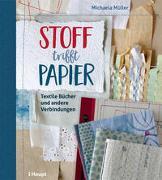 Cover-Bild zu Müller, Michaela: Stoff trifft Papier