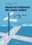 Cover-Bild zu Bayer, Michael (Hrsg.): Bildungsentscheidungen und lokales Angebot (eBook)