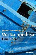 Cover-Bild zu Müller, Michaela Maria: Vor Lampedusa (eBook)