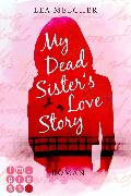 Cover-Bild zu Melcher, Lea: My Dead Sister's Love Story (Roman) (eBook)