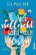 Cover-Bild zu Melcher, Lea: Aber vielleicht wird auch alles gut