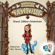 Cover-Bild zu Melcher, Lea: Fabelville - Grusel, Glibber, Geisterkater (Ungekürzt) (Audio Download)