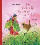 Cover-Bild zu Drescher, Daniela (Illustr.): Die kleine Elfe braucht ein neues Kleid