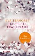 Cover-Bild zu Terhorst, Eva: Das erste Trauerjahr - das Praxisbuch (eBook)