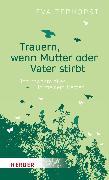 Cover-Bild zu Terhorst, Eva: Trauern, wenn Mutter oder Vater stirbt (eBook)