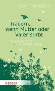 Cover-Bild zu Terhorst, Eva: Trauern, wenn Mutter oder Vater stirbt