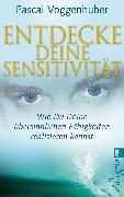 Cover-Bild zu Voggenhuber, Pascal: Entdecke deine Sensitivität (eBook)