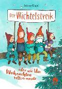 Cover-Bild zu Engel, Sabine: Der Wichtelstreik oder wie Ida Weihnachten retten musste