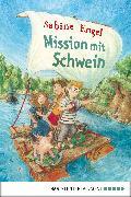 Cover-Bild zu Engel, Sabine: Mission mit Schwein (eBook)