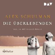 Cover-Bild zu Schulman, Alex: Die Überlebenden (Audio Download)