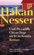 Cover-Bild zu Nesser, Håkan: Und Piccadilly Circus liegt nicht in Kumla