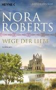 Cover-Bild zu Roberts, Nora: Wege der Liebe