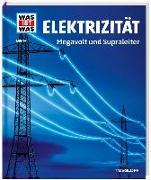 Cover-Bild zu Hennemann, Laura: WAS IST WAS Band 24 Elektrizität. Megavolt und Supraleiter