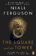 Cover-Bild zu Ferguson, Niall: The Square and the Tower (eBook)