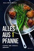 Cover-Bild zu Helm Baxter, Anna: Alles aus 1 Pfanne