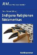Cover-Bild zu Münzel, Mark (Beitr.): Indigene Religionen Südamerikas (eBook)